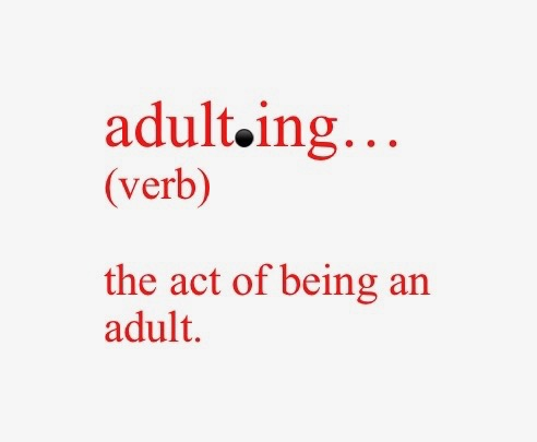 "The Blessings of ""Adulting"""